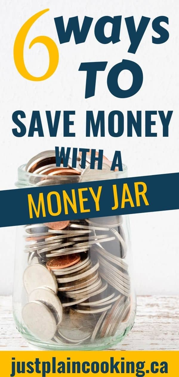 Save Money With A Money Jar Just Plain Cooking